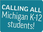 Calling all Michigan K-12 students